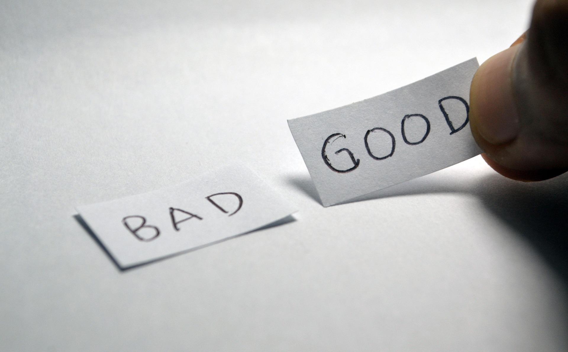 BAD / GOOD